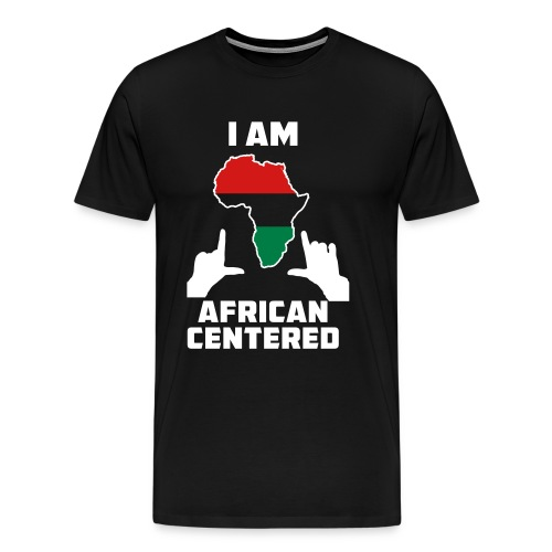 I Am African Centered - Men's Premium T-Shirt