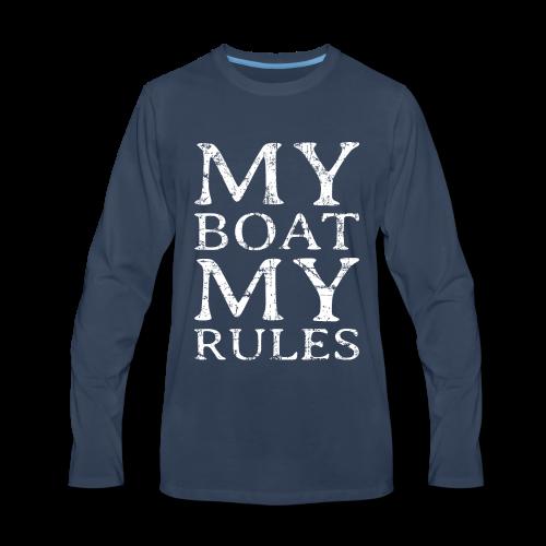 My Boat my Rules Long Sleeve Shirt - Men's Premium Long Sleeve T-Shirt