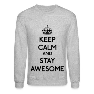 Keep Calm and Stay Awesome (Black) - Crewneck Sweatshirt