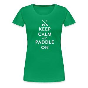 Keep Calm And Paddle On (Canoe) - Women's - Women's Premium T-Shirt