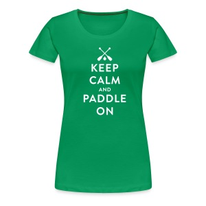 Keep Calm And Paddle On (Canoe) - Women's - Women's Premium T-Shirt