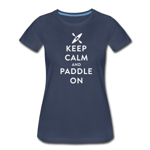 Keep Calm And Paddle On (Kayak) - Women's - Women's Premium T-Shirt