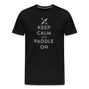 Keep Calm And Paddle On (Kayak) - Men's - Men's Premium T-Shirt