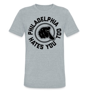 Philadelphia Hates You Too - Unisex Tri-Blend T-Shirt by American Apparel