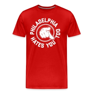 Philadelphia Hates You Too - Men's Premium T-Shirt