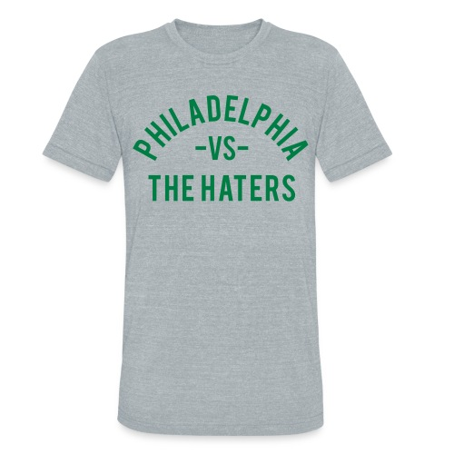 Philadelphia vs. the Haters - Unisex Tri-Blend T-Shirt