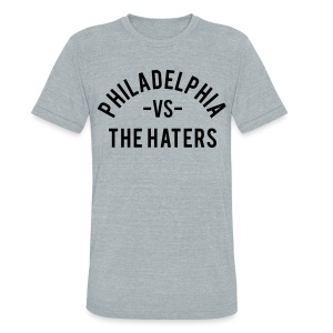 Philadelphia vs. the Haters - Unisex Tri-Blend T-Shirt by American Apparel