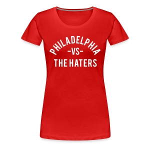 Philadelphia vs. the Haters - Women's Premium T-Shirt