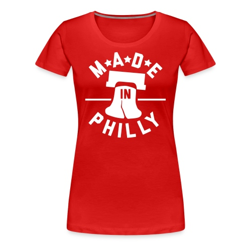 Made In Philly - Women's Premium T-Shirt