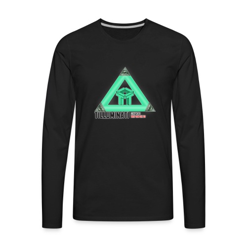 Tilluminati Long Sleeve - Men's Premium Long Sleeve T-Shirt