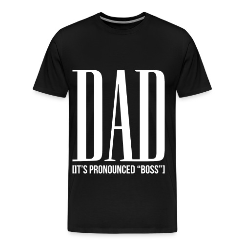 Dad, It's pronounced BOSS. - Men's Premium T-Shirt