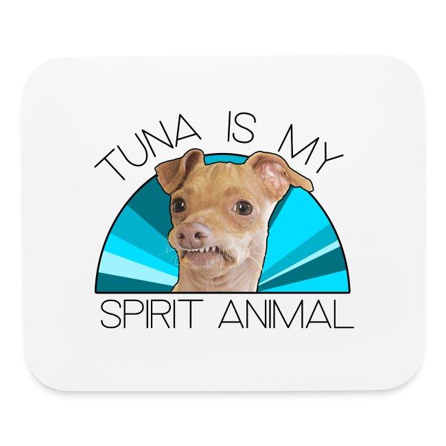 Tuna is my Spirit Animal Mouse Pad