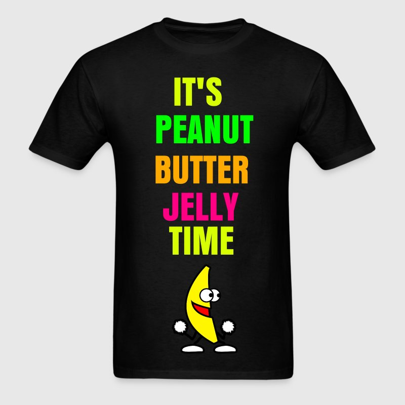 It's Peanut Butter Jelly Time T-Shirt - Men's T-Shirt
