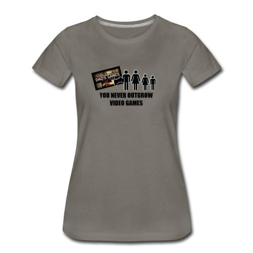 You Never Outgrow Video Games - Dad's Games Logo - Women's Premium T-Shirt