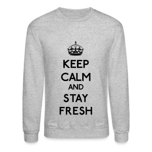 Keep Calm and Stay Fresh (Black) - Crewneck Sweatshirt