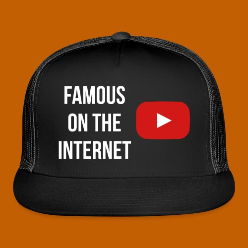 Famous on the Internet - Trucker Cap