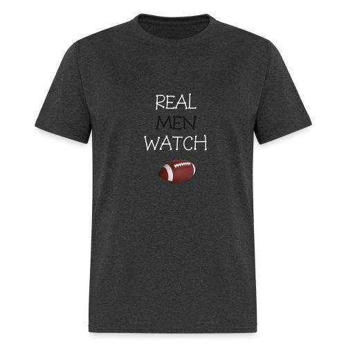 Real Men Watch Football (Men's T-Shirt) - Men's T-Shirt