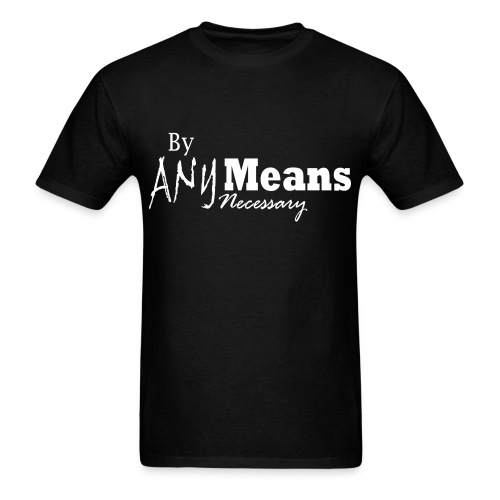 By Any Means Necessary  - Men's T-Shirt