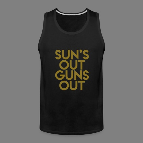 Sun's Out Guns Out - Men's Premium Tank