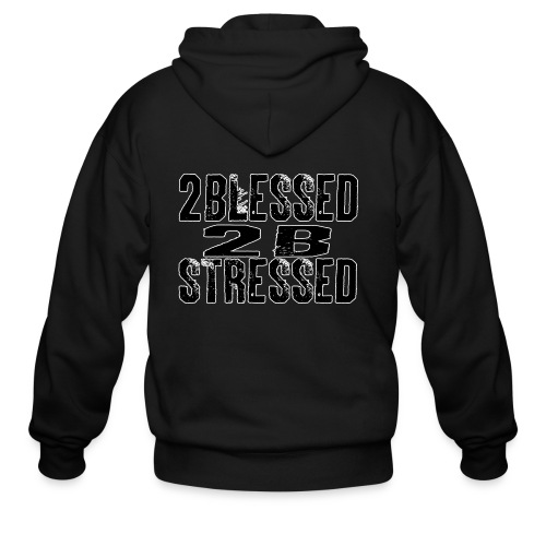 To blessed to be stressed - Men's Zip Hoodie