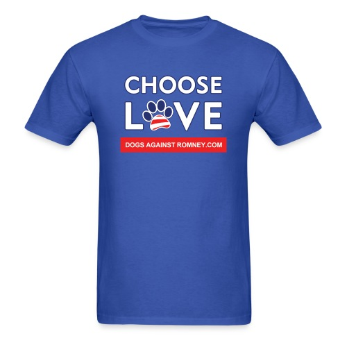 Official Dogs Against Romney CHOOSE LOVE T-Shirt - Men's T-Shirt