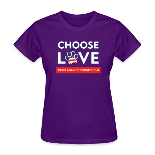 Official Dogs Against Romney CHOOSE LOVE Women's T-Shirt - Women's T-Shirt
