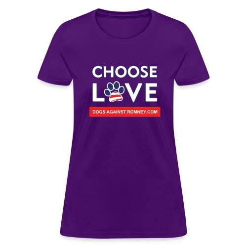 Official Dogs Against Romney CHOOSE LOVE Women's T-Shirt - Women's T-Shirt