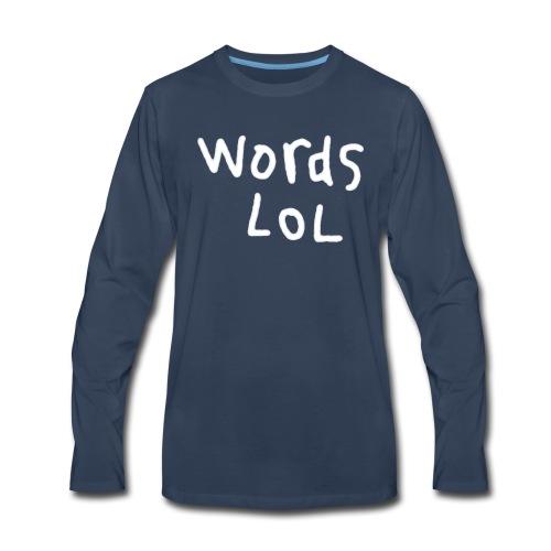 Men's Words LOL Long sleeve Shirt - Men's Premium Long Sleeve T-Shirt