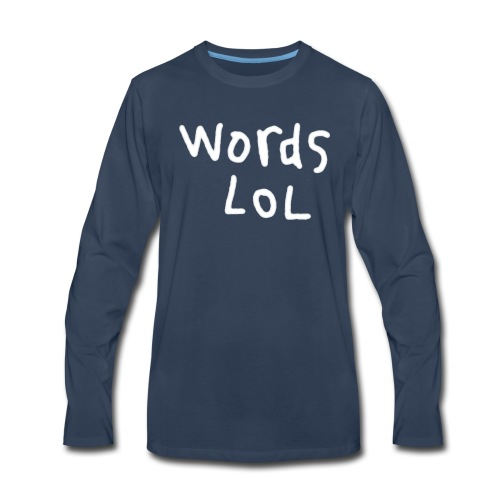 Men's Words LOL Long sleeve Shirt - Men's Premium Long Sleeve T-Shirt