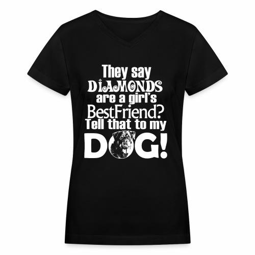 Diamond Dog Fun Quote Ladies Tee - Women's V-Neck T-Shirt