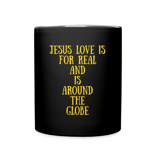 Jesus Love Is For Real And Is Around The Globe Coffee Mug - Full Color Mug