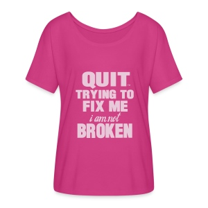I'm Not Broken - Women's Flowy T-Shirt