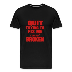 I'm Not Broken - Men's Premium T-Shirt