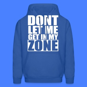 Don't Let Me Get In My Zone Hoodies - stayflyclothing.com - Men's Hoodie