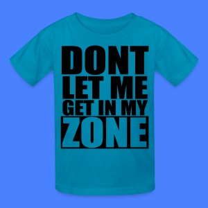 Don't Let Me Get In My Zone Kids' Shirts - stayflyclothing.com - Kids' T-Shirt