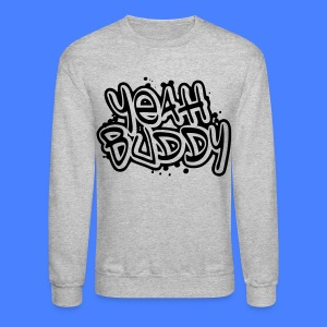Yeah Buddy Long Sleeve Shirts - stayflyclothing.com - Crewneck Sweatshirt
