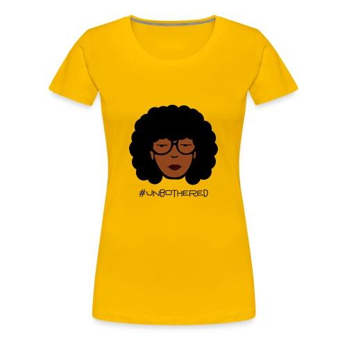 Women's Unbothered Shirt - Women's Premium T-Shirt