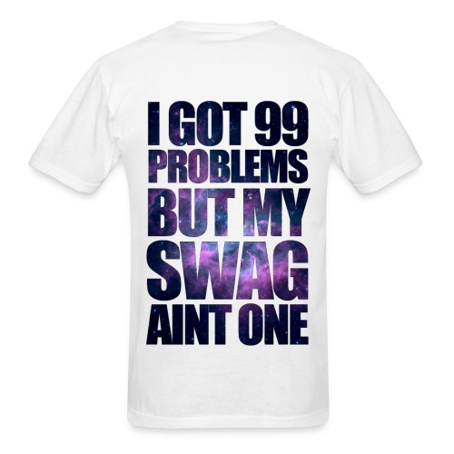 99 problems but swag aint one shirt - Men's T-Shirt