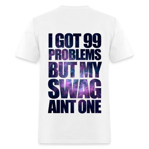 99 problems but swag aint one shirt - Men's T-Shirt