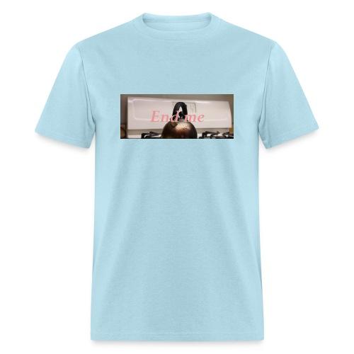 End Me shirt  - Men's T-Shirt