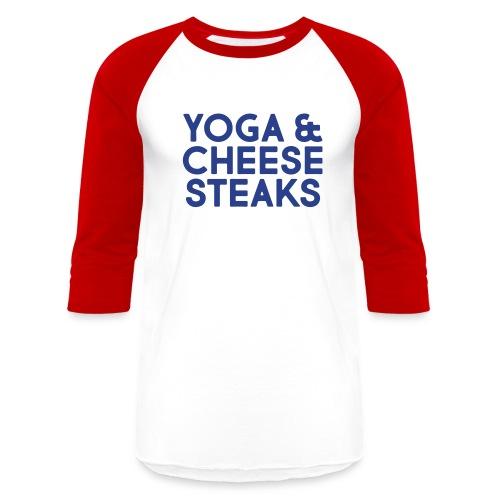 Yoga & Cheesesteaks - Baseball T-Shirt