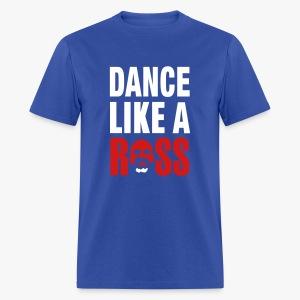 Dance like a Ross - Men's T-Shirt