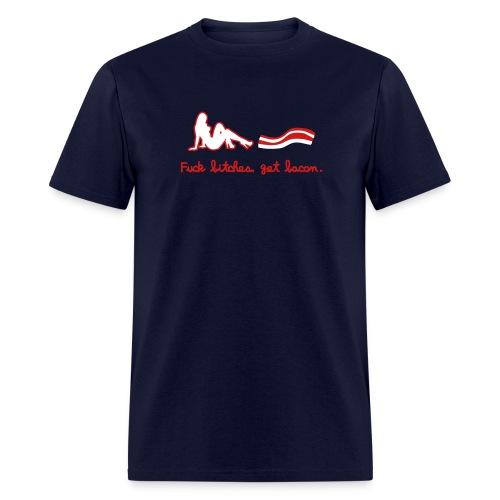 Fuck bitches, get bacon  - Men's T-Shirt