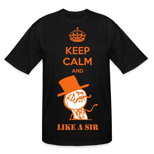 Keep Calm And Like A Sir - Men's Tall T-Shirt