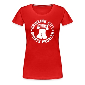 Drinking City with a Sports Problem - Women's Premium T-Shirt