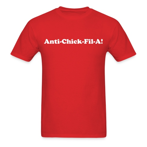 Anti-Chick-Fil-A - Men's T-Shirt