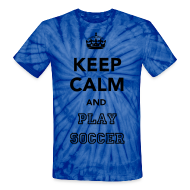 T-Shirts ~ Unisex Tie Dye T-Shirt ~ Keep Calm and Play Soccer