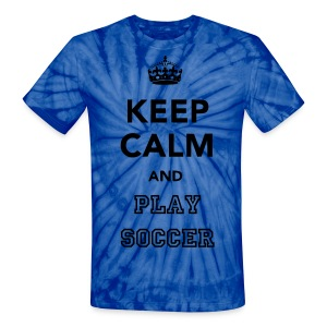 Keep Calm and Play Soccer - Unisex Tie Dye T-Shirt