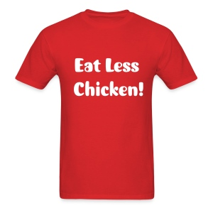 Eat less Chicken! - Men's T-Shirt