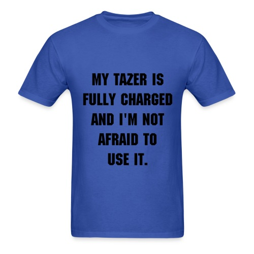 'My tazer is charged' T-Shirt for men - Men's T-Shirt
